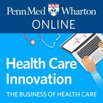 Health Care Innovation by University of Pennsylvania