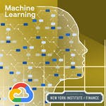 Using Machine Learning in Trading and Finance by Google Cloud, New York Institute of Finance