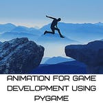 Animation for Game Development Using PyGame by Coursera Project Network