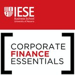 Corporate Finance Essentials by IESE Business School