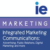 Integrated Marketing Communications: Advertising, Public Relations, Digital Marketing and more by IE Business School