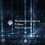 Machine Learning con Python. Nivel Avanzado by Coursera Project Network
