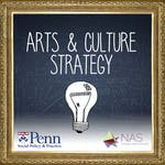 Arts and Culture Strategy by National Arts Strategies, University of Pennsylvania