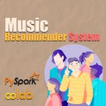 Music Recommender System Using Pyspark by Coursera Project Network