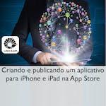 Criando e publicando um aplicativo para iPhone e iPad na App Store by Universidade Estadual de Campinas