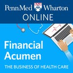 Financial Acumen for Non-Financial Managers by University of Pennsylvania