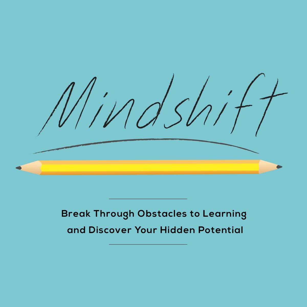 Mindshift: Transforma tu mente para superar obstáculos en el aprendizaje y descubrir tu potencial oculto.