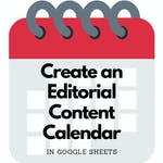 Create an Editorial Content Calendar in Google Sheets by Coursera Project Network