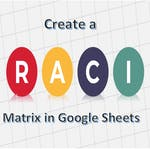 Create a RACI Matrix in Google Sheets by Coursera Project Network