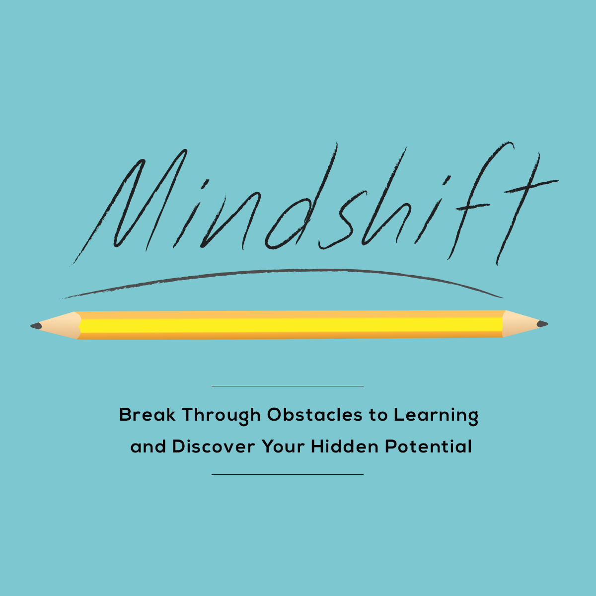 Mindshift: Break Through Obstacles to Learning and Discover