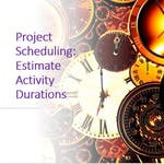 Project Scheduling:  Estimate Activity Durations by Coursera Project Network