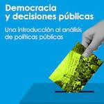 Democracia y decisiones públicas. Introducción al análisis de políticas públicas by Universitat Autònoma de Barcelona