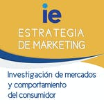 Investigación de mercados y comportamiento del consumidor by IE Business School
