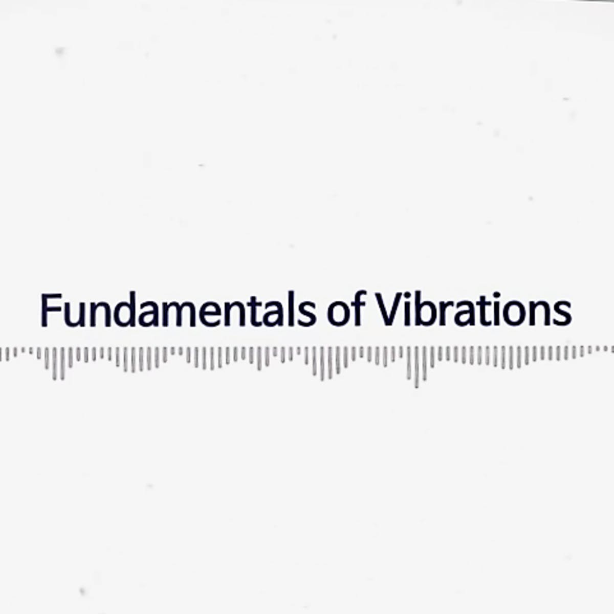 Introduction to Basic Vibrations