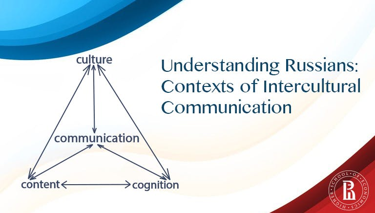 Understanding Russians: Contexts of Intercultural Communication